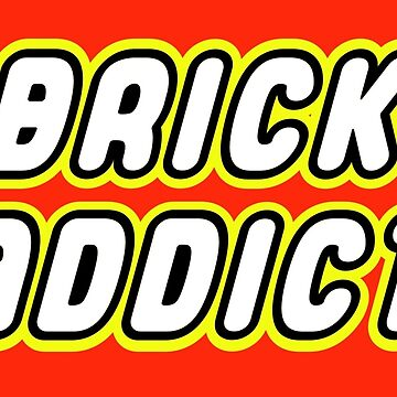 BRICK ADDICT  by ChilleeW