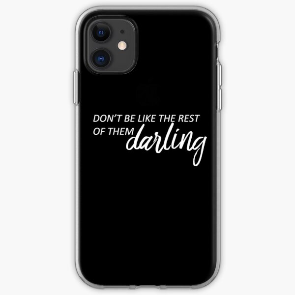 Quote: Don't be like the rest of them darling iPhone Soft Case