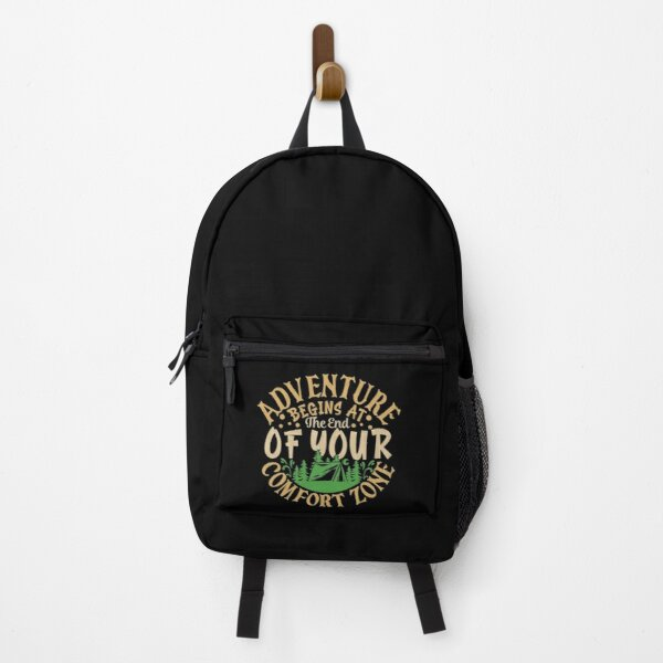 Adventure begins at the end of your comfort zone Backpack