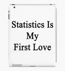 Statistics Is My First Love iPad Case/Skin