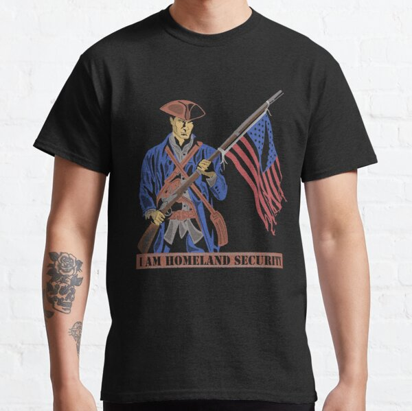 I Am Homeland Security Classic T-Shirt