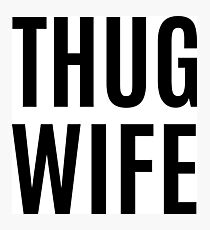 Thug Wife Bachelorette Party Photographic Print