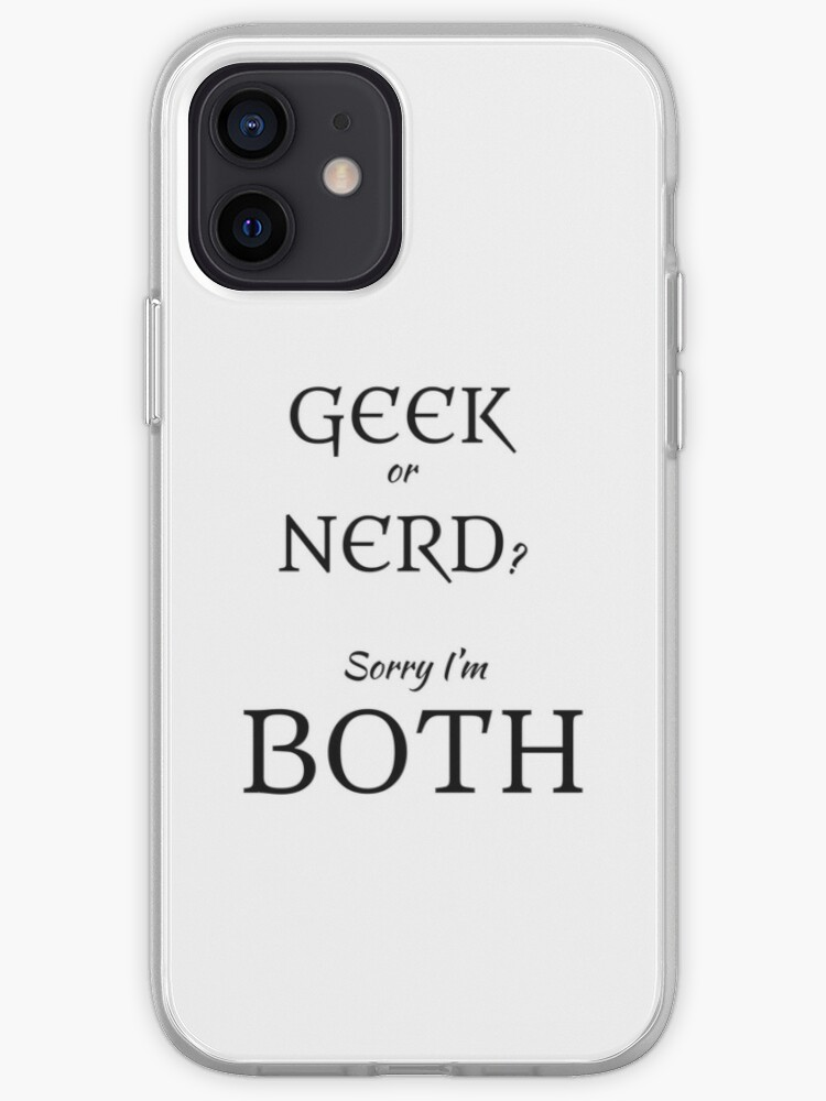 Geek ou Nerd? Désolé je suis tous les deux   Coque iPhone