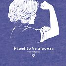 Proud To Be A Woman  by allheartgillian