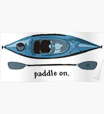 "Blue Kayak with paddle illustration, and ""Paddle on"" text Poster"