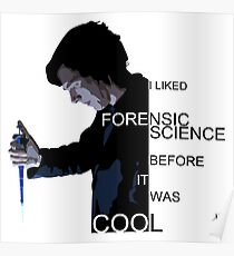 I Liked Forensic Science before it was Cool Poster