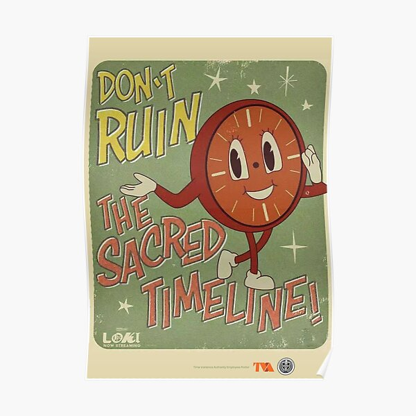 TVA miss minutes Don't ruin the sacred timeline Poster