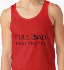 Fire Bad Tree Pretty (Dark) Tank Top