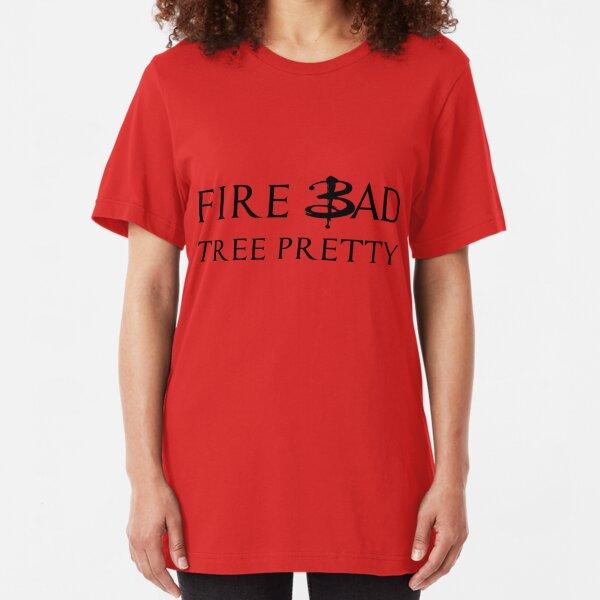 Fire Bad Tree Pretty (Dark) Slim Fit T-Shirt