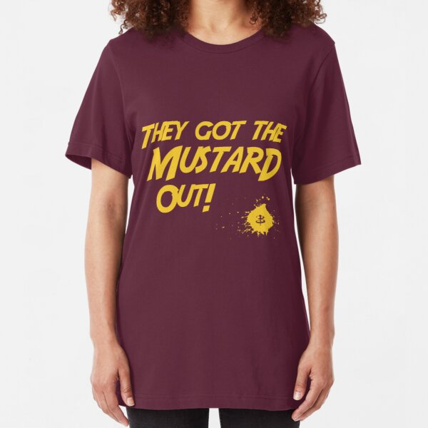 They Got The Mustard Out! Slim Fit T-Shirt