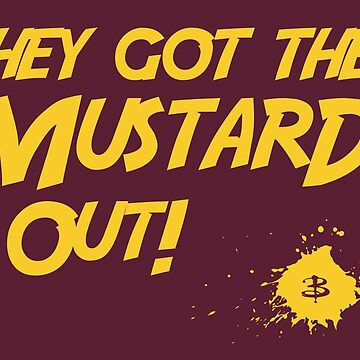 They Got The Mustard Out! by alberyjones