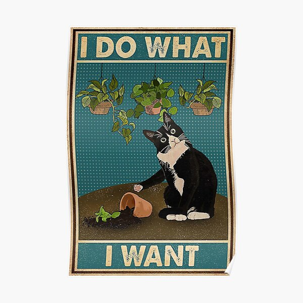 Tuxedo Cat Gardening Funny Quotes Poster
