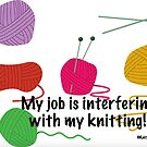 My job is interfering with my knitting! by KnitzyBlonde