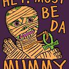 «Da Mummy» de jarhumor