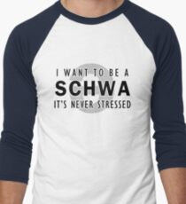 I Want to be a Schwa - It's Never Stressed | Linguistics T-Shirt