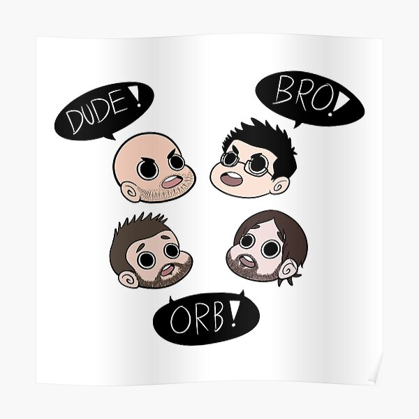 Dude! Bro! Orb! Poster