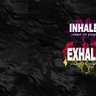 Inhale Exhale (White text) by 86248Diamond