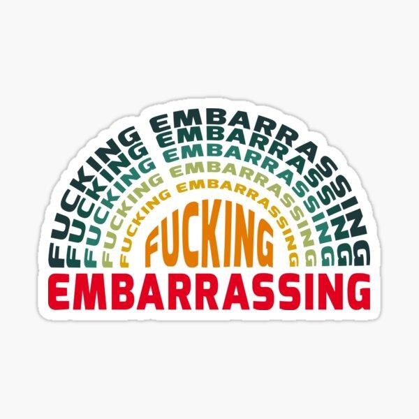 Letterkenny Fucking Embarrassing Sticker