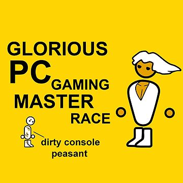 Glorious PC Gaming Master Race by gamingapparel