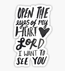 Open the Eyes of My Heart Lord Sticker