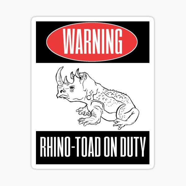 Warning: Rhino-Toad on Duty Sticker