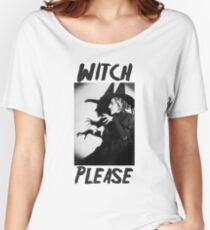 Witch, Please. Women's Relaxed Fit T-Shirt