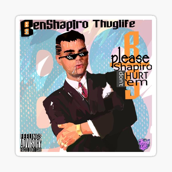 Ben Shapiro Thug Life #33 Sticker