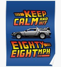 Keep Calm and Hit Eighty-Eight MPH Poster
