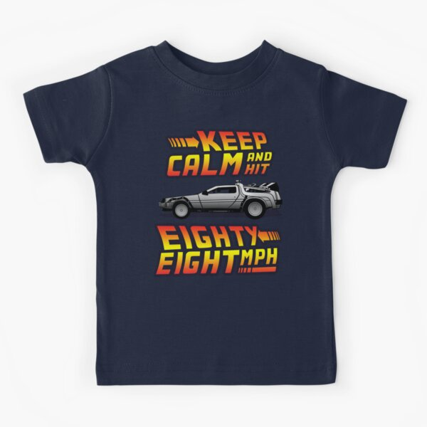Keep Calm and Hit Eighty-Eight MPH Kids T-Shirt