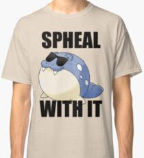 SPHEAL WITH IT! Classic T-Shirt