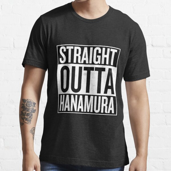 Straight Outta Hanamura Essential T-Shirt