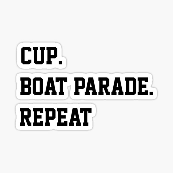cup boat parade repeat shirt Sticker