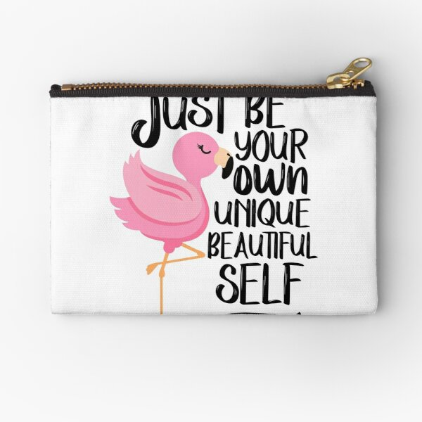 Flamingo - just be your owm unique beautiful self Zipper Pouch