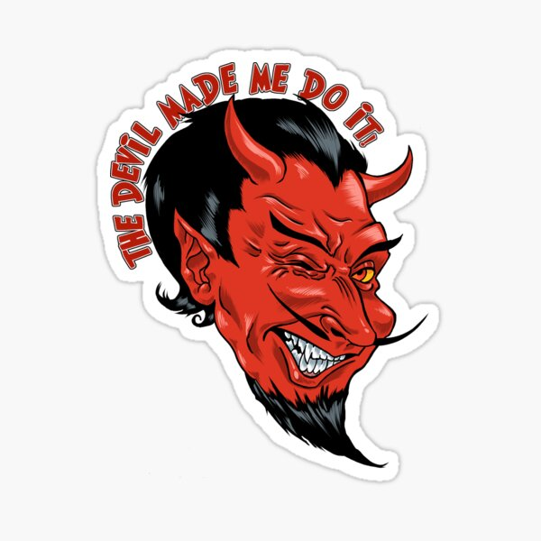 The Devil Made Me Do It! Sticker