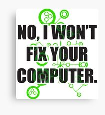 No Fixing Computers Canvas Print