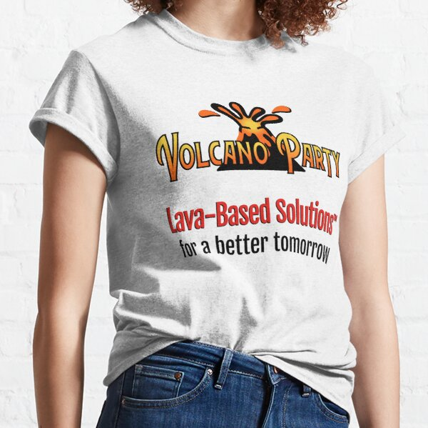 Lava-Based Solutions for a better tomorrow - Volcano Party Classic T-Shirt