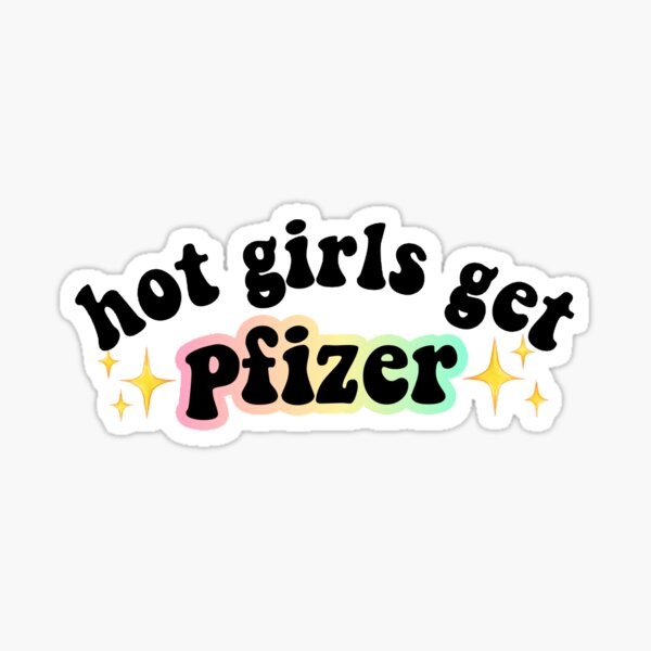 vaccinated hot girls get pfizer sticker Sticker