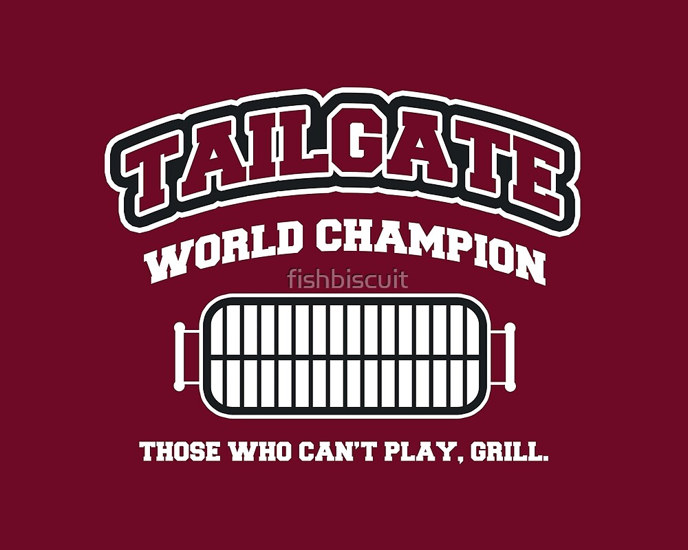 Tailgate World Champ by fishbiscuit