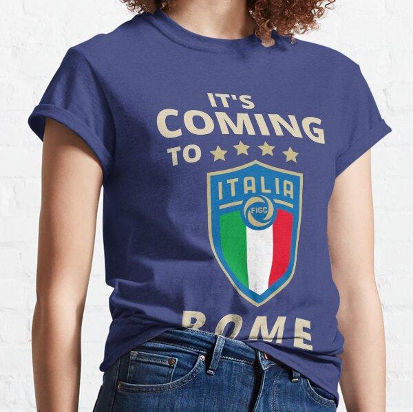 It's Coming to Rome, ForzaAzzurri Classic T-Shirt