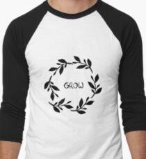 Grow, develop, flourish, bloom...  T-Shirt
