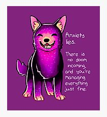 """""""Anxiety Lies"""" Sparkle Pup Photographic Print"""