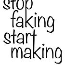 Stop faking start making by rockem