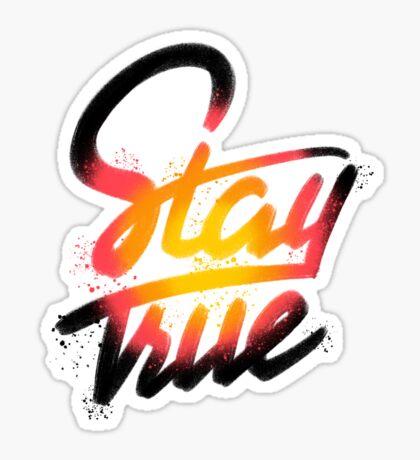Stay True Sticker