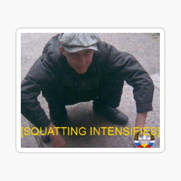Squatting Intensifies Sticker