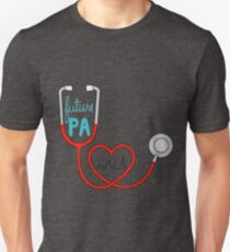 Future PA ( Physician Assistant ) Unisex T-Shirt