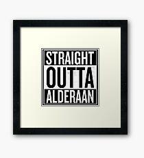 Straight Outta Alderaan Framed Print