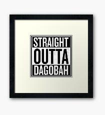 Straight Outta Dagobah Framed Print