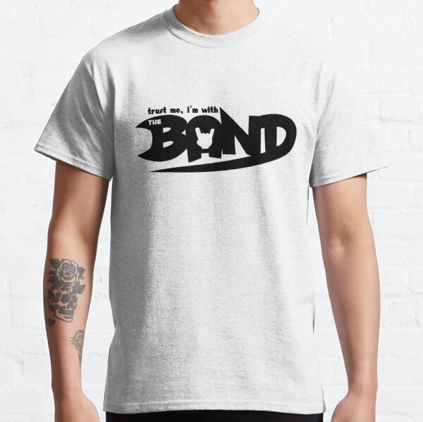 Trust Me I'm With The Band Classic T-Shirt