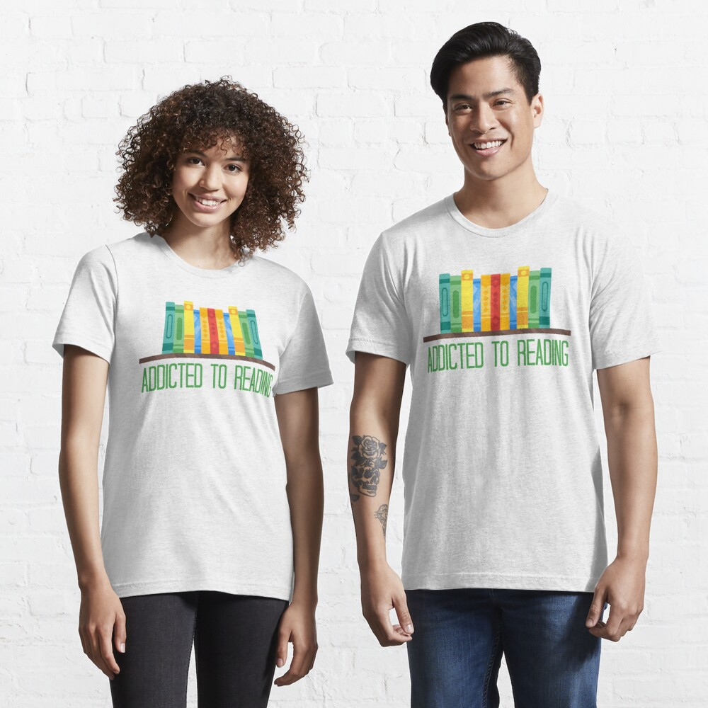 """Addicted To Reading - a design with """"Addicted to reading"""" inscription and a drawing of a colorful bookshelf Essential T-Shirt"""