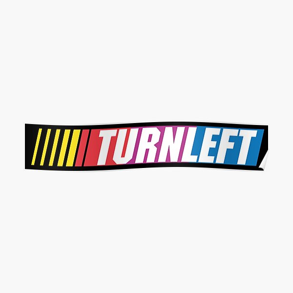 oval: TURN LEFT Poster